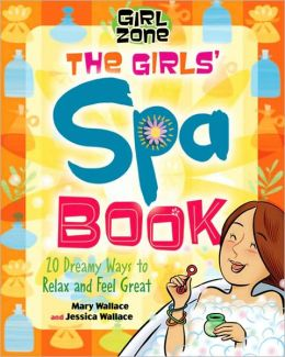 Girls' Spa Book: 20 Dreamy Ways to Relax and Feel Great