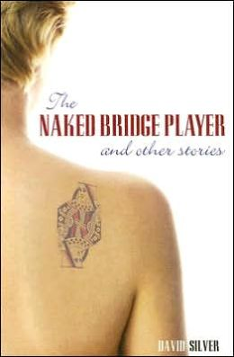 Naked Bridge Player and Other Stories