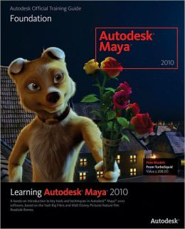 Learning Autodesk Maya 2010: Foundation
