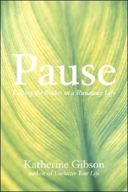 Pause: Putting the Brakes on a Runaway Life