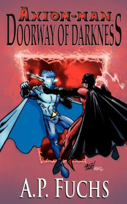 Doorway of Darkness [the Axiom-man Saga, Book 2]: A Superhero Novel