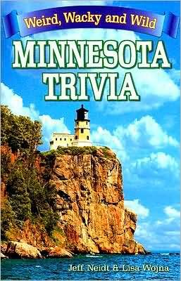 Weird, Wacky and Wild Minnesota Trivia