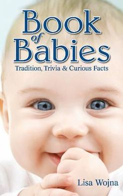 Book of Babies: Tradition, Trivia and Curious Facts