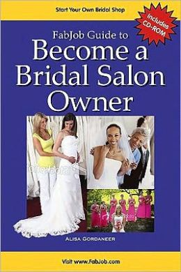 Become a Bridal Salon Owner [With CDROM]