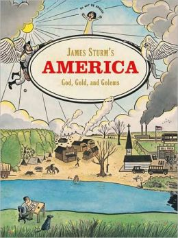 James Sturm's America: God, Greed, and Golems