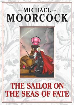 The Sailor on the Seas of Fate (Elric Saga #2)