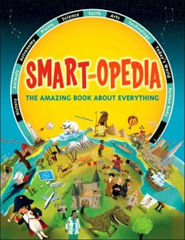 Smart-opedia: The Amazing Book about Everything