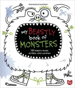 My Beastly Book of Monsters: 150 Ways to Doodle, Scribble, Color and Draw