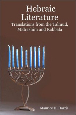 Hebraic Literature - Translations from the Talmud, Midrashim and Kabbala