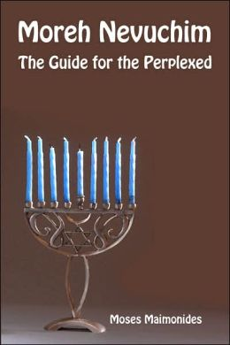 Moreh Nevuchim: The Guide for the Perplexed