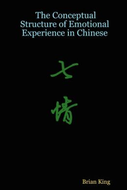 Conceptual Structure of Emotional Experience in Chinese