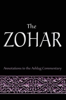 The Zohar: Annotations to the Ashlag Commentary