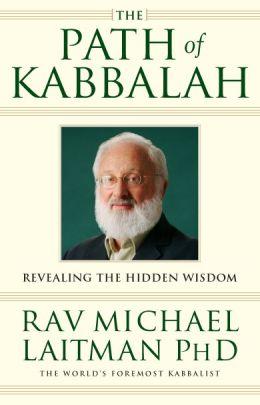 The Path of Kabbalah: Revealing the Hidden Wisdom