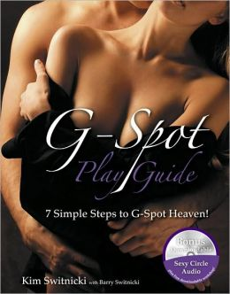 G-Spot PlayGuide: 7 Simple Steps to G-Spot Heaven