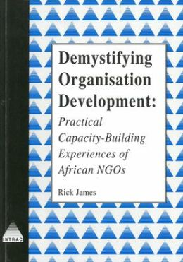 Demystifying Organisation Development: Practical Capacity-building Experiences of African NGOs