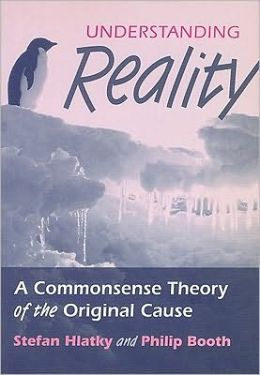 Understanding Reality: A Commonsense Theory of the Original Cause