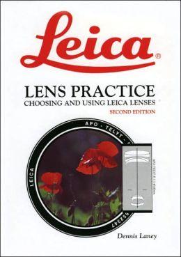 Leica Lens Practice: Choosing and Using Leica Lenses