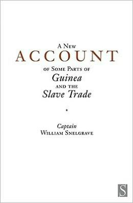 A New Account of Some Parts of Guinea and the Slave Trade