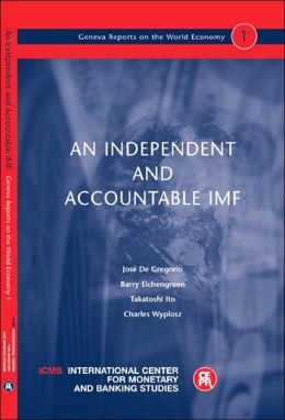 An Independent and Accountable IMF: Geneva Reports on the World Economy 1