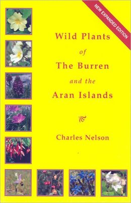 Wild Plants of the Burren & The Aran Islands: A Field Guide