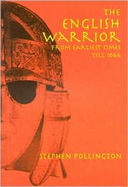 The English Warrior from earliest times to 1066