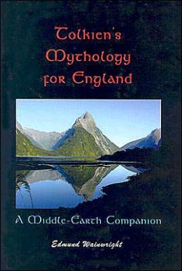 Middle-Earth Companion: Tolkien's Mythology for England