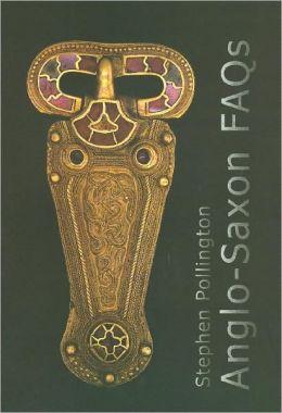 Anglo-Saxon FAQs