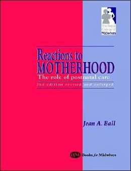 Reactions to Motherhood: The Role of Post-Natal Care