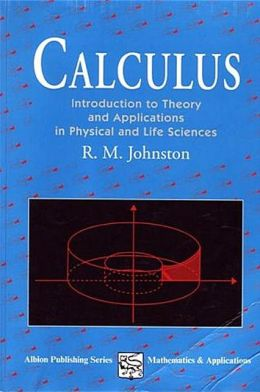 Calculus: Introductory Theory and Applications in Physical and Life Science