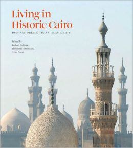 Living in Historic Cairo: Past and Present in an Islamic City