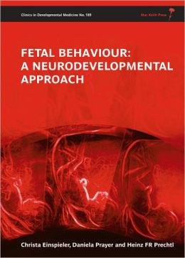 Fetal Behaviour: A Neurodevelopmental Approach [With CDROM]