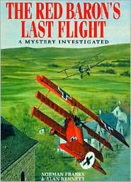 The Red Baron's Last Flight: A Mystery Investigated