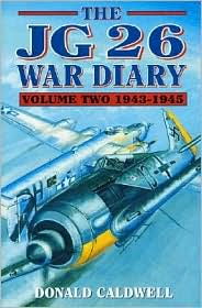 JG26 War Diary Volume Two: 1943-1945
