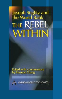 Joseph Stiglitz and the World Bank: The Rebel Within