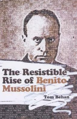 Resistible Rise of Benito Mussolini