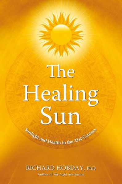 Healing Sun: Sunlight and Health in the 21st Century