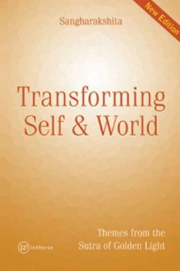 Transforming Self and World New Edition: Themes from the Sutra of Golden Light