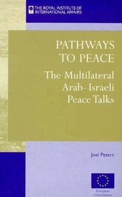 Pathways to Peace: The Arab-Israeli Multilateral Talks