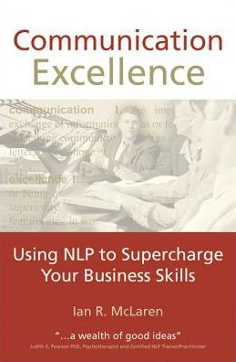 Communication Excellence: Using NLP to Supercharge Your Business Skills
