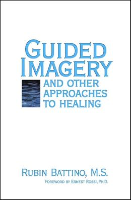 Guided Imagery and Other Approaches to Healing