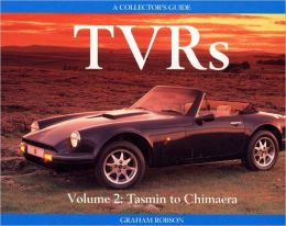 TVR's Vol. 2: Tasmin to Chimaera Collector's Guide