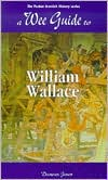 A Wee Guide To William Wallace