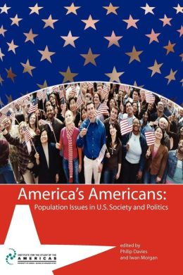 America's Americans: Population Issues in U.S. Society and Politics
