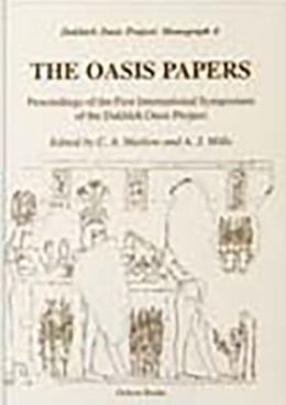 The Oasis Papers: Proceedings from the First International Symposium of the Dakhleh Oasis Project