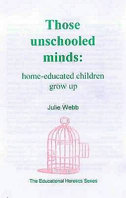 Those Unschooled Minds: Home-Educated Children Grow Up