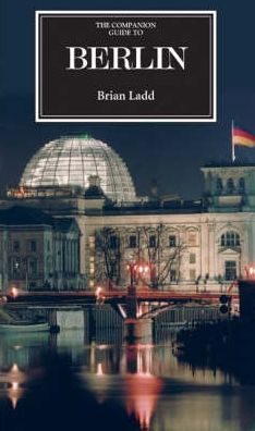 The Companion Guide To Berlin