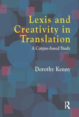 Lexis and Creativity in Translation: A Corpus Based Approach