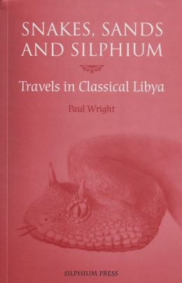 Snakes, Sands and Silphium: Travels in Classical Libya