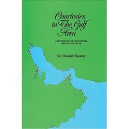 Courtesies in the Gulf Area: A Dictionary of Colloquial Phrase and Usage