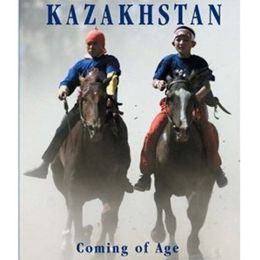 Kazakhstan: Coming of Age